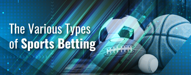The Various Types of Sports Betting